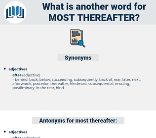 most thereafter, synonym most thereafter, another word for most thereafter, words like most thereafter, thesaurus most thereafter