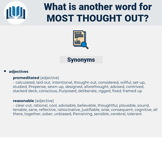 most thought out, synonym most thought out, another word for most thought out, words like most thought out, thesaurus most thought out