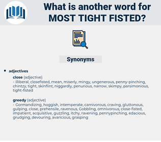 most tight-fisted, synonym most tight-fisted, another word for most tight-fisted, words like most tight-fisted, thesaurus most tight-fisted