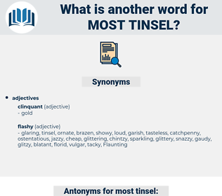 most tinsel, synonym most tinsel, another word for most tinsel, words like most tinsel, thesaurus most tinsel