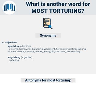 most torturing, synonym most torturing, another word for most torturing, words like most torturing, thesaurus most torturing