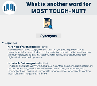 most tough nut, synonym most tough nut, another word for most tough nut, words like most tough nut, thesaurus most tough nut