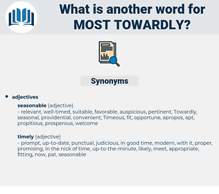 most towardly, synonym most towardly, another word for most towardly, words like most towardly, thesaurus most towardly