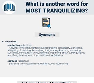 most tranquilizing, synonym most tranquilizing, another word for most tranquilizing, words like most tranquilizing, thesaurus most tranquilizing
