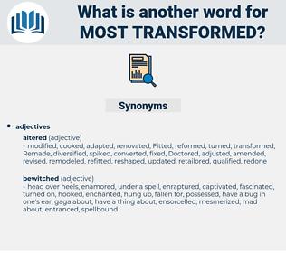 most transformed, synonym most transformed, another word for most transformed, words like most transformed, thesaurus most transformed