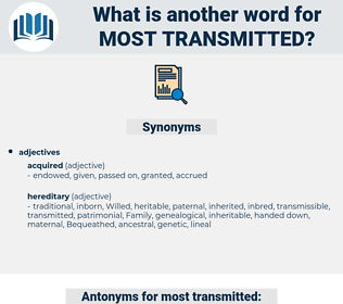 most transmitted, synonym most transmitted, another word for most transmitted, words like most transmitted, thesaurus most transmitted