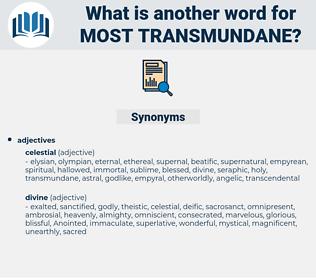 most transmundane, synonym most transmundane, another word for most transmundane, words like most transmundane, thesaurus most transmundane
