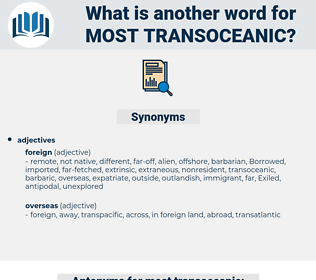 most transoceanic, synonym most transoceanic, another word for most transoceanic, words like most transoceanic, thesaurus most transoceanic