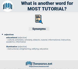 most tutorial, synonym most tutorial, another word for most tutorial, words like most tutorial, thesaurus most tutorial
