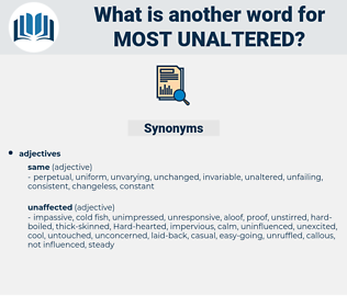 most unaltered, synonym most unaltered, another word for most unaltered, words like most unaltered, thesaurus most unaltered