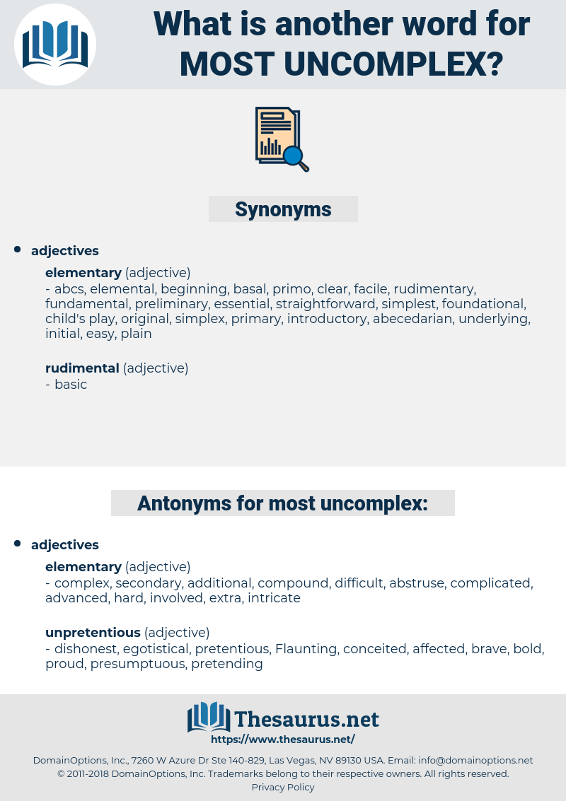 most uncomplex, synonym most uncomplex, another word for most uncomplex, words like most uncomplex, thesaurus most uncomplex