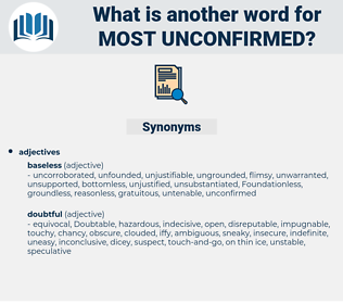 most unconfirmed, synonym most unconfirmed, another word for most unconfirmed, words like most unconfirmed, thesaurus most unconfirmed