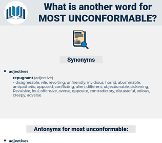 most unconformable, synonym most unconformable, another word for most unconformable, words like most unconformable, thesaurus most unconformable