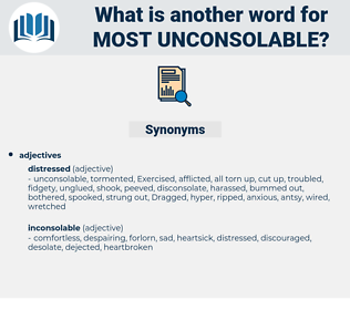 most unconsolable, synonym most unconsolable, another word for most unconsolable, words like most unconsolable, thesaurus most unconsolable