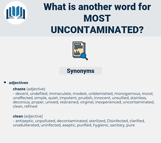 most uncontaminated, synonym most uncontaminated, another word for most uncontaminated, words like most uncontaminated, thesaurus most uncontaminated