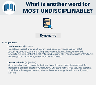 most undisciplinable, synonym most undisciplinable, another word for most undisciplinable, words like most undisciplinable, thesaurus most undisciplinable