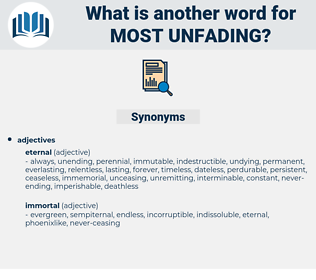 most unfading, synonym most unfading, another word for most unfading, words like most unfading, thesaurus most unfading