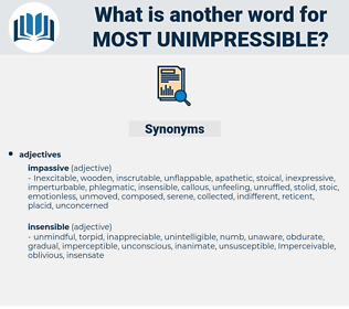 most unimpressible, synonym most unimpressible, another word for most unimpressible, words like most unimpressible, thesaurus most unimpressible