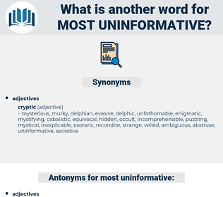 most uninformative, synonym most uninformative, another word for most uninformative, words like most uninformative, thesaurus most uninformative