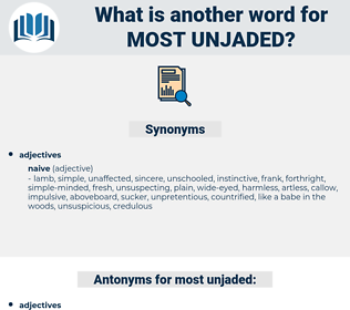 most unjaded, synonym most unjaded, another word for most unjaded, words like most unjaded, thesaurus most unjaded