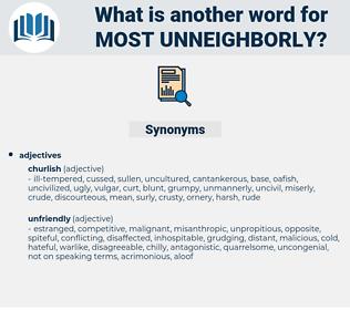 most unneighborly, synonym most unneighborly, another word for most unneighborly, words like most unneighborly, thesaurus most unneighborly