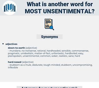 most unsentimental, synonym most unsentimental, another word for most unsentimental, words like most unsentimental, thesaurus most unsentimental