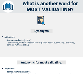 most validating, synonym most validating, another word for most validating, words like most validating, thesaurus most validating