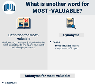 most valuable, synonym most valuable, another word for most valuable, words like most valuable, thesaurus most valuable