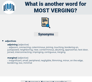 most verging, synonym most verging, another word for most verging, words like most verging, thesaurus most verging