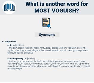 most voguish, synonym most voguish, another word for most voguish, words like most voguish, thesaurus most voguish