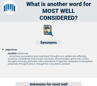 most well considered, synonym most well considered, another word for most well considered, words like most well considered, thesaurus most well considered