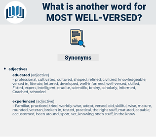 most well-versed, synonym most well-versed, another word for most well-versed, words like most well-versed, thesaurus most well-versed