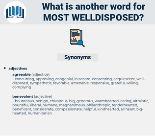 most welldisposed, synonym most welldisposed, another word for most welldisposed, words like most welldisposed, thesaurus most welldisposed