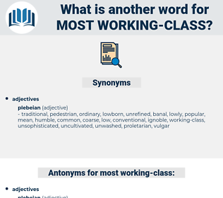 most working class, synonym most working class, another word for most working class, words like most working class, thesaurus most working class
