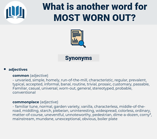 most worn out, synonym most worn out, another word for most worn out, words like most worn out, thesaurus most worn out