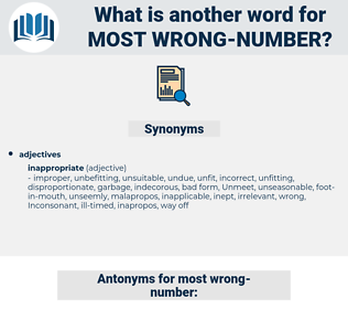 most wrong number, synonym most wrong number, another word for most wrong number, words like most wrong number, thesaurus most wrong number