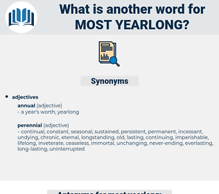 most yearlong, synonym most yearlong, another word for most yearlong, words like most yearlong, thesaurus most yearlong