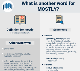 mostly, synonym mostly, another word for mostly, words like mostly, thesaurus mostly