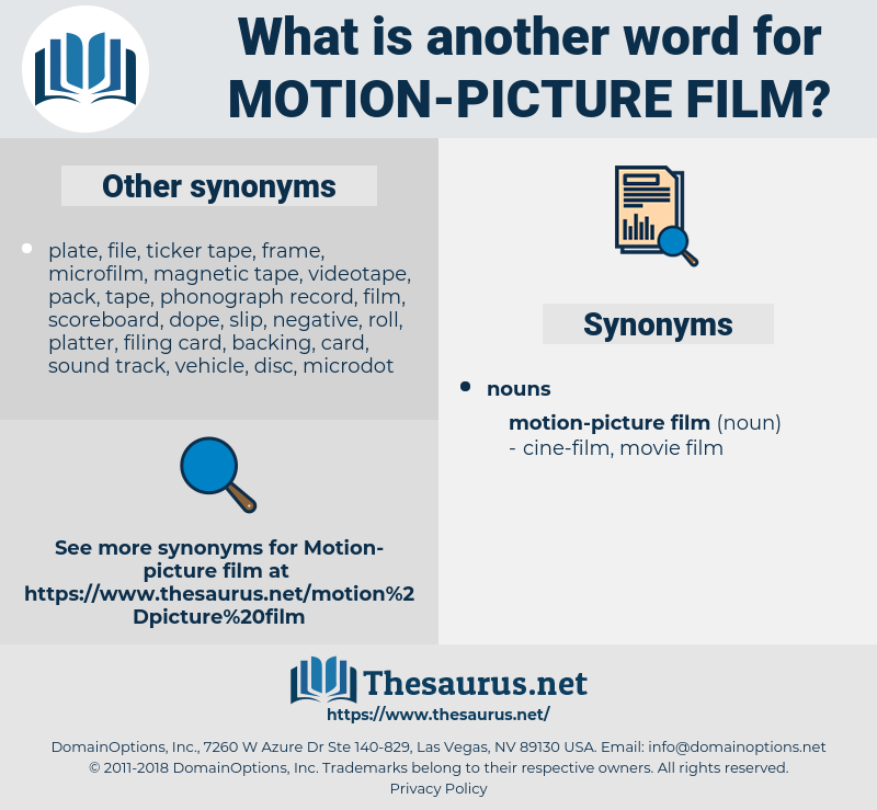 motion-picture film, synonym motion-picture film, another word for motion-picture film, words like motion-picture film, thesaurus motion-picture film