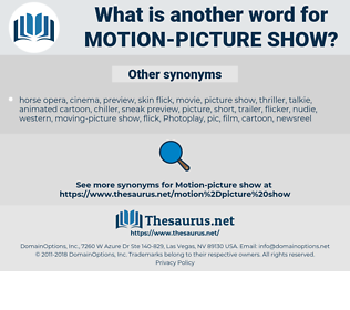 motion-picture show, synonym motion-picture show, another word for motion-picture show, words like motion-picture show, thesaurus motion-picture show