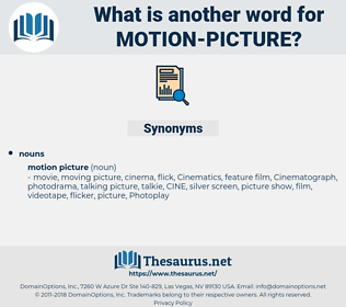 motion picture, synonym motion picture, another word for motion picture, words like motion picture, thesaurus motion picture