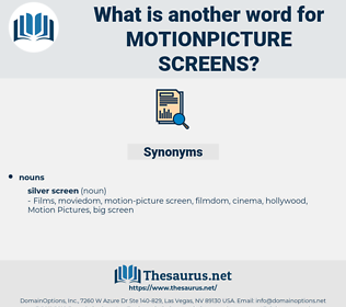 motionpicture screens, synonym motionpicture screens, another word for motionpicture screens, words like motionpicture screens, thesaurus motionpicture screens