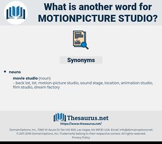 motionpicture studio, synonym motionpicture studio, another word for motionpicture studio, words like motionpicture studio, thesaurus motionpicture studio