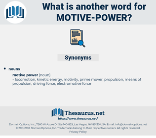 motive power, synonym motive power, another word for motive power, words like motive power, thesaurus motive power