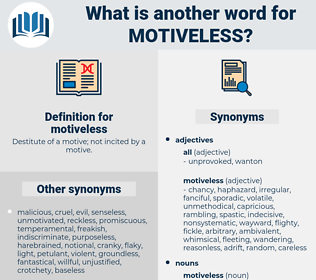 motiveless, synonym motiveless, another word for motiveless, words like motiveless, thesaurus motiveless