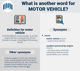 motor vehicle, synonym motor vehicle, another word for motor vehicle, words like motor vehicle, thesaurus motor vehicle
