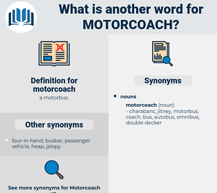 motorcoach, synonym motorcoach, another word for motorcoach, words like motorcoach, thesaurus motorcoach