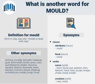 mould, synonym mould, another word for mould, words like mould, thesaurus mould
