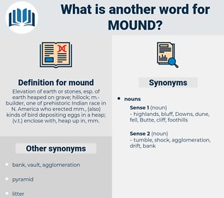 mound, synonym mound, another word for mound, words like mound, thesaurus mound