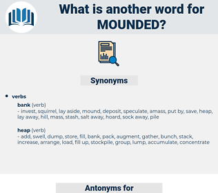 Mounded, synonym Mounded, another word for Mounded, words like Mounded, thesaurus Mounded